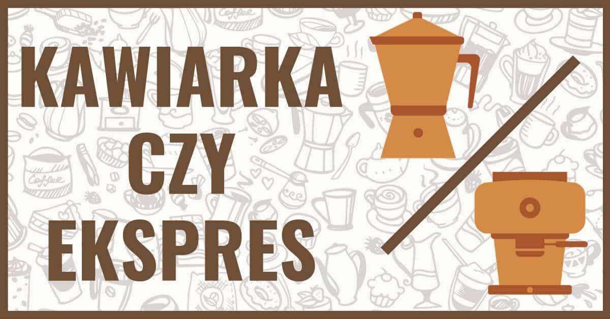 kawiarka czy ekspres