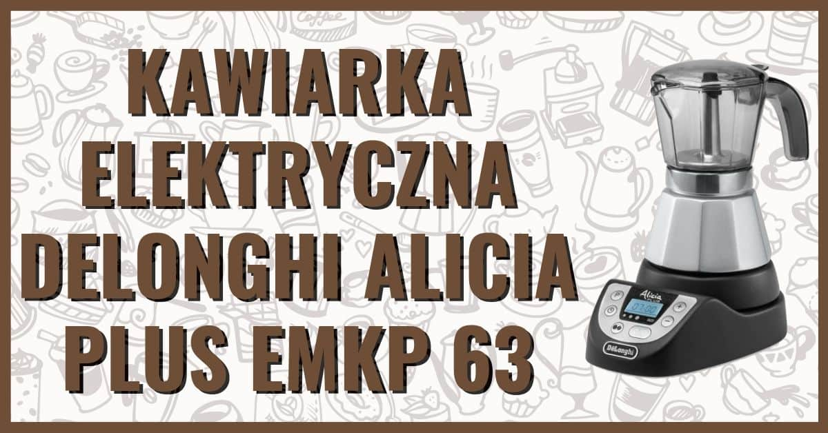 Kawiarka Elektryczna Delonghi Alicia Plus EMKP 63