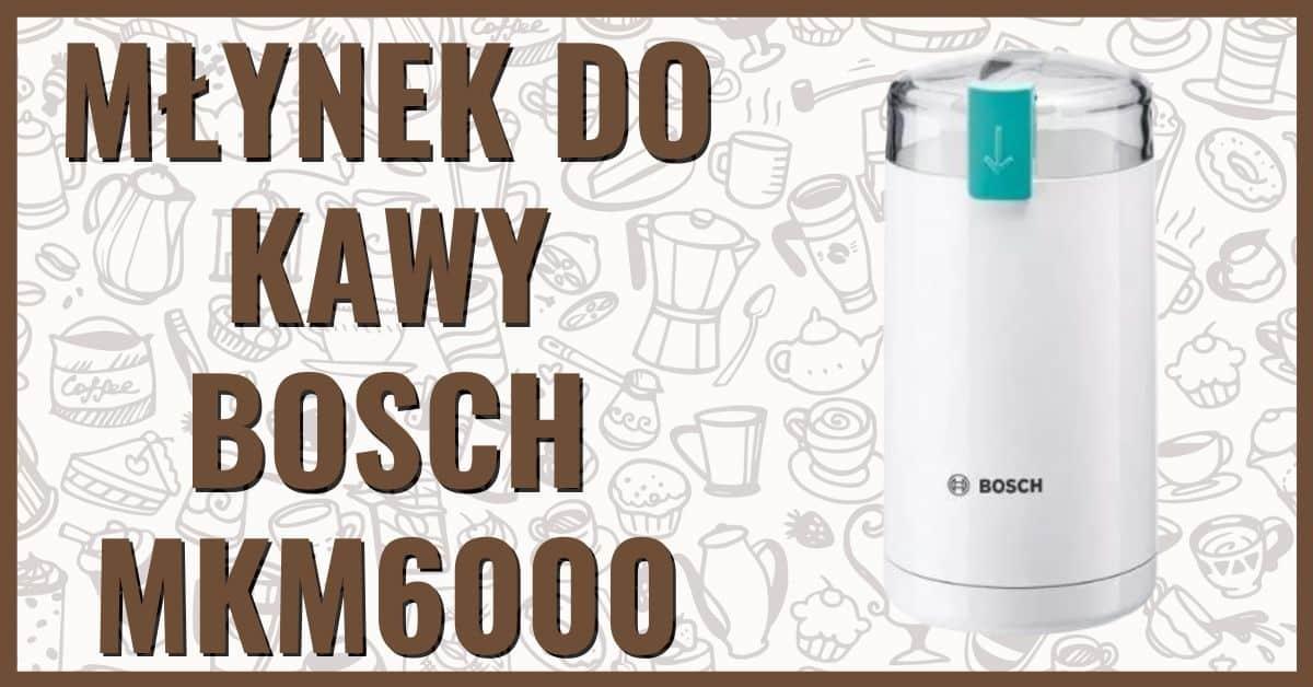 Elektryczny młynek do kawy ostrzowy Bosch MKM6000 opinie
